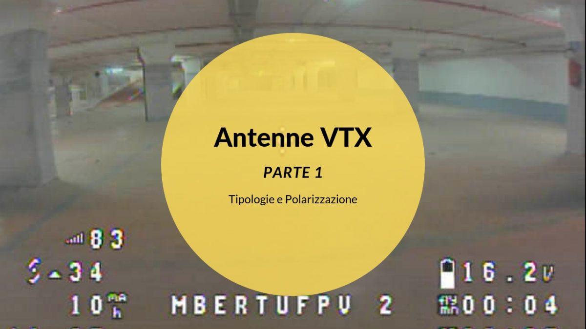 Antenne VTX, scopriamole